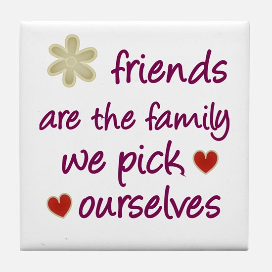 Friends Are Family Tile Coaster