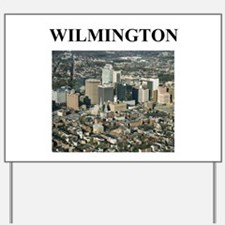 wilmington gifts and t-shirts Yard Sign