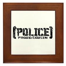 Police Proud Cousin Framed Tile