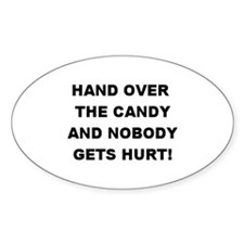 Hand Over The Candy... Oval Decal