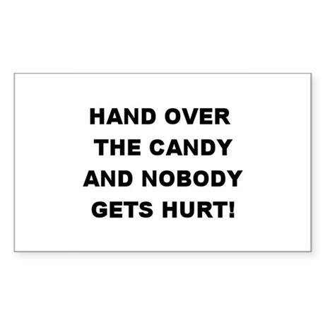 Hand Over The Candy... Rectangle Sticker
