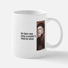 """Chaucer """"Three May Keep"""" Mug"""