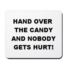 Hand Over The Candy... Mousepad