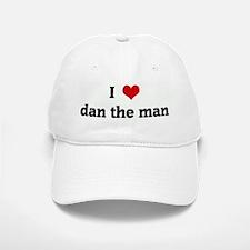 I Love dan the man Baseball Baseball Cap