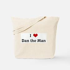 I Love Dan the Man Tote Bag