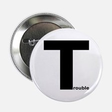 "Trouble 2.25"" Button"