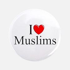 """I Love (Heart) Muslims"" 3.5"" Button"