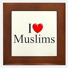 """""""I Love (Heart) Muslims"""" Framed Tile"""
