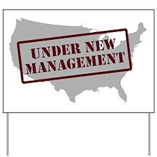 """Under New Management"" Yard Sign"