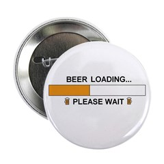 "BEER LOADING... 2.25"" Button"