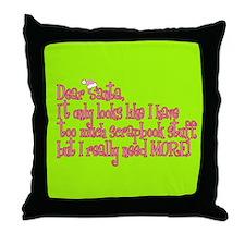 More! Throw Pillow
