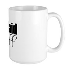 I just got laid off Mug