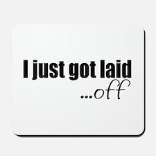 I just got laid off Mousepad