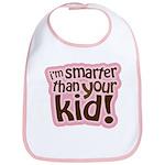 I'm Smarter Than Your Kid! Bib