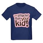 I'm Smarter Than Your Kid! Kids Dark T-Shirt