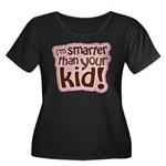 I'm Smarter Than Your Kid! Women's Plus Size Scoop