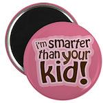 "I'm Smarter Than Your Kid! 2.25"" Magnet (10 pack)"