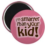 "I'm Smarter Than Your Kid! 2.25"" Magnet (100 pack)"