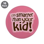 """I'm Smarter Than Your Kid! 3.5"""" Button (10 pack)"""