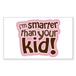 I'm Smarter Than Your Kid! Rectangle Sticker