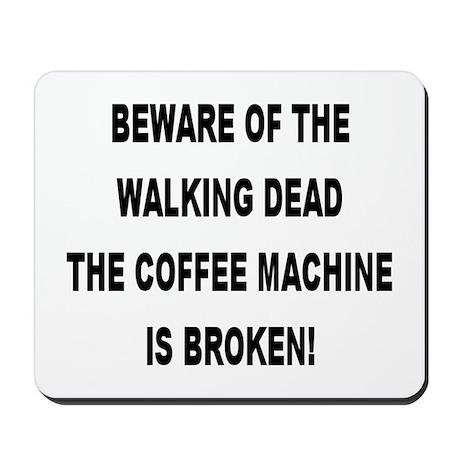 Beware Of The Walking Dead Mousepad