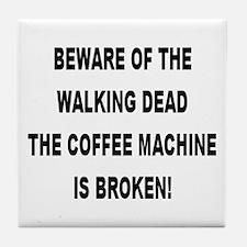 Beware Of The Walking Dead Tile Coaster