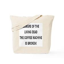 Beware Of The Living Dead Tote Bag