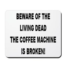 Beware Of The Living Dead Mousepad
