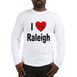 I Love Raleigh (Front) Long Sleeve T-Shirt