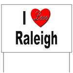 I Love Raleigh Yard Sign