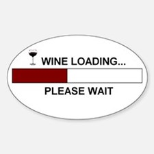 WINE LOADING... Oval Decal