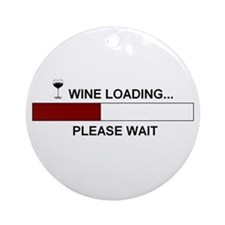WINE LOADING... Ornament (Round)