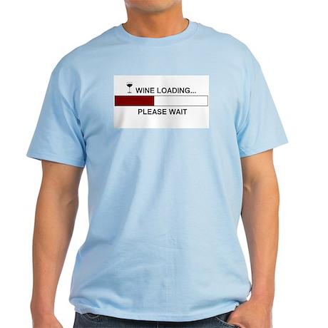 WINE LOADING... Light T-Shirt