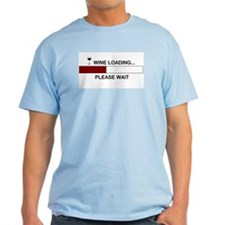 WINE LOADING... T-Shirt