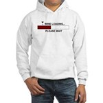 WINE LOADING... Hooded Sweatshirt