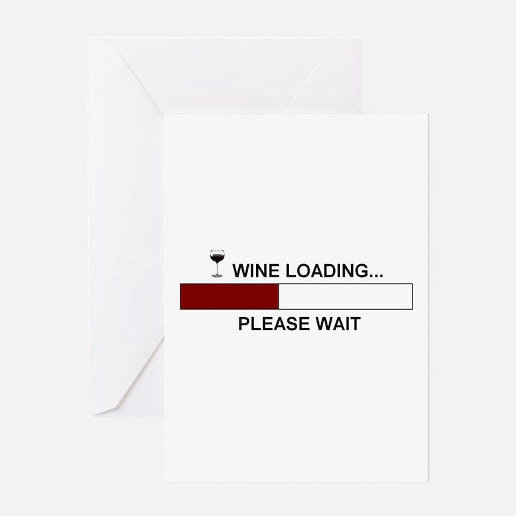 WINE LOADING... Greeting Card