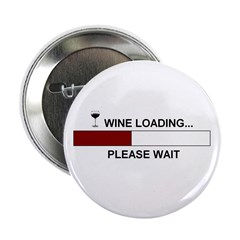"""WINE LOADING... 2.25"""" Button (10 pack)"""