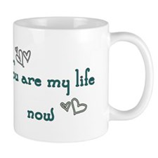 You are my life now Mug
