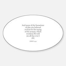 JOHN 4:39 Oval Decal