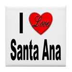 I Love Santa Ana Tile Coaster