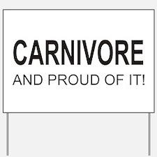 Proud Carnivore Yard Sign