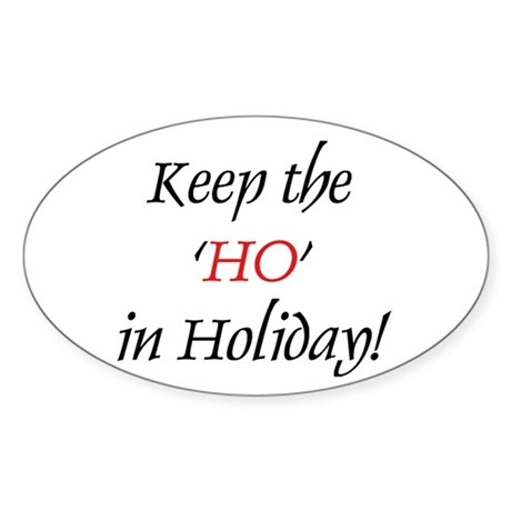 Keep the 'Ho' in Holiday Oval Sticker (10 pk)