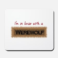 In Love With a Werewolf Mousepad