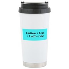 """It Starts With Belief"" Travel Mug"