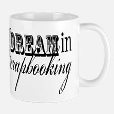 I dream in scrapbooking Mug
