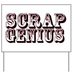 Scrap Genius Yard Sign