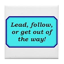 """""""Lead or Follow"""" Tile Coaster"""