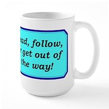 """Lead or Follow"" Coffee Mug"