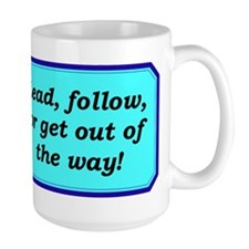 """Lead or Follow"" Mug"