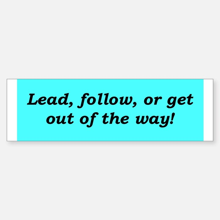"""Lead or Follow"" Bumper Bumper Bumper Sticker"